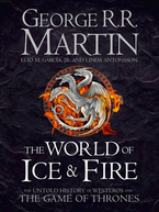 World of Ice and Fire: The Untold History of the World of A Game ofThrones