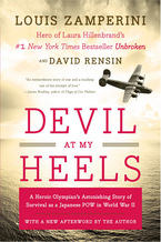 Devil at My Heels: A Heroic Olympians Astonishing Story of Survival asa Japanese POW in World War II