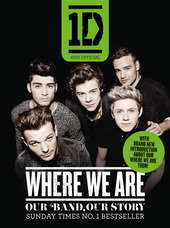 One Direction: Where We Are (100% Official): Our Band Our Story