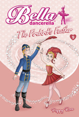 Bella Dancerella: The Firebirds Feather